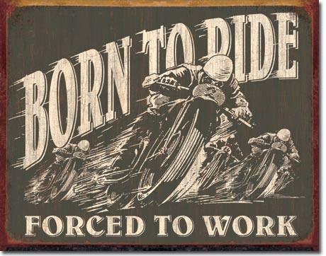 Born to Ride - plechová retro cedule 40x32 cm,