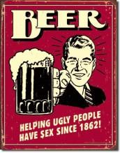 """Beer - Ugly People - plechová retro cedule 40x32 cm """"Pivo pomáhá ošklivým lidem mít sex již od r. 1862!"""""""
