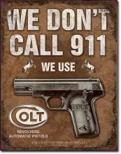 COLT - We Don't Dial 911 - plechová cedule, 40x32 cm